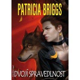 Patricia Briggs: Alfa a Omega 3 - Dvojí spravedlnost cena od 84 Kč