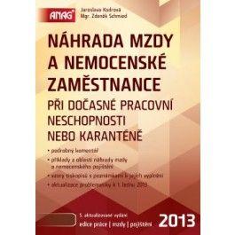 Náhrada mzdy a nemocenské zaměstnance při dočasné pracovní neschopnosti nebo karanténě 2013 cena od 194 Kč
