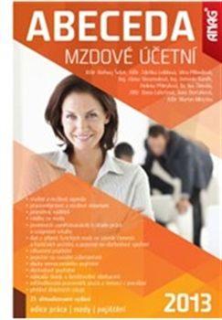 Bořivoj Šubrt: Abeceda mzdové účetní 2013 cena od 527 Kč