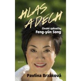Pavlína Brzáková: Hlas a dech čínské zpěvačky Feng-yün Song cena od 175 Kč
