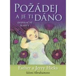 Ester Hicks, Jerry Hicks: Požádej a je ti dáno cena od 234 Kč