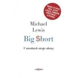 Michael Lewis: Big Short cena od 232 Kč