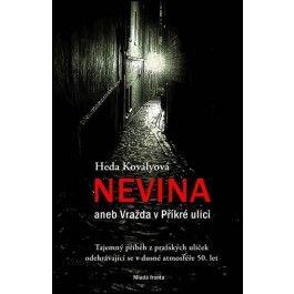 Heda Margoliová-Kovályová: Nevina aneb Vražda v Příkré ulici cena od 159 Kč