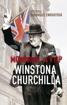 Enrightová Dominique: Moudrost a vtip Winstona Churchilla cena od 140 Kč