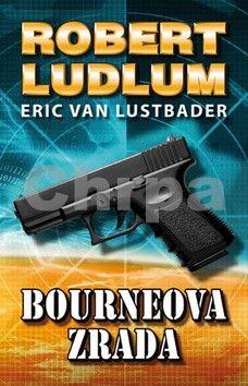 Robert Ludlum, Eric van Lustbader: Bourneova zrada cena od 118 Kč
