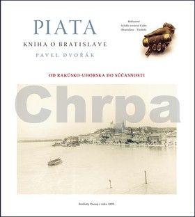Pavel Dvořák: Piata kniha o Bratislave cena od 381 Kč