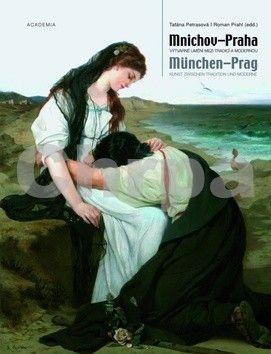 Roman Prahl, Taťána Petrasová: Mnichov-Praha / München-Prag cena od 633 Kč