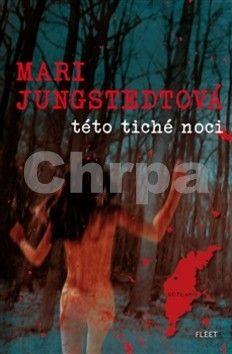 Mari Jungstedt: Této tiché noci cena od 168 Kč
