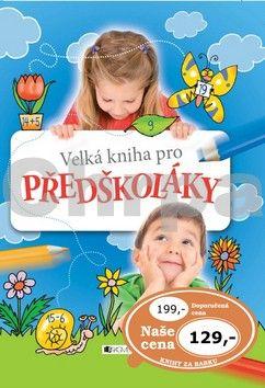 FRAGMENT Velká kniha pro předškoláky cena od 0 Kč