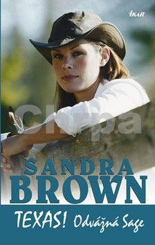Sandra Brown: Texas! Odvážná Sage cena od 229 Kč