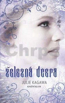 Julie Kagawa: Železná dcera 2 cena od 0 Kč