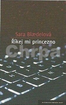Sara Blædel: Říkej mi princezno cena od 185 Kč