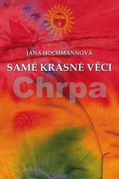 Jana Hochmannová: Samé krásné věci cena od 85 Kč