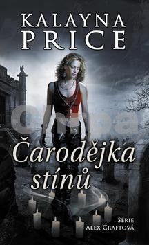 Kalayna Price: Čarodějka stínů (Série Alex Craft 1) cena od 237 Kč