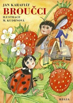 Jan Karafiát, Milada Kudrnová: Broučci s ilustracemi M. Kudrnové cena od 63 Kč