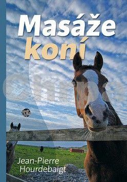 Jean-Pierre Hourdebaigt: Masáže koní cena od 200 Kč