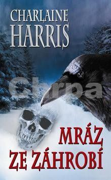 Charlaine Harris: Mráz ze záhrobí (Harper Connelly Mysteries III.) cena od 299 Kč