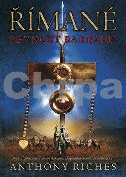 Anthony Riches: Římané 3 - Pevnost barbarů cena od 176 Kč