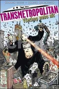 Darick Robertson, Warren Ellis: Transmetropolitan 7 - Všechno nebo nic cena od 268 Kč