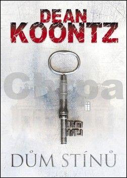 Dean Koontz: Dům stínů cena od 188 Kč