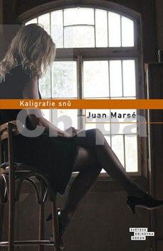 Juan Marsé: Kaligrafie snů cena od 23 Kč