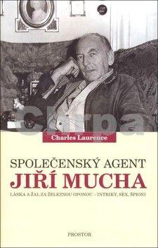 Charles Laurence: Společenský agent Jiří Mucha cena od 172 Kč