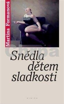 Martina Formanová: Snědla dětem sladkosti cena od 164 Kč