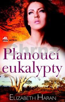 Elizabeth Haran: Planoucí eukalypty cena od 119 Kč
