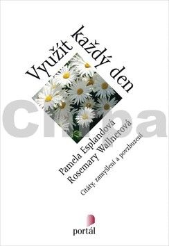 Rosemary Wallner, Pamela Espeland: Využít každý den cena od 130 Kč