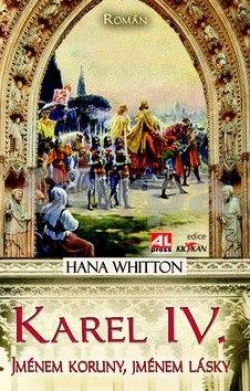 Hana Whitton: Karel IV. cena od 119 Kč