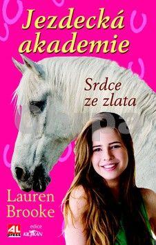 Lauren Brooke: Jezdecká akademie - Srdce ze zlata cena od 140 Kč