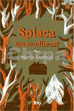 Martin Vopěnka: Spiaca spravodlivosť cena od 171 Kč