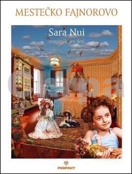 Sara Nui: Mestečko Fajnorovo cena od 127 Kč