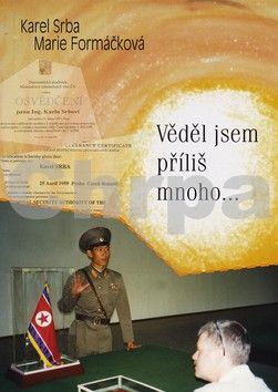 Marie Formáčková, Karel Srba: Věděl jsem příliš mnoho... cena od 162 Kč
