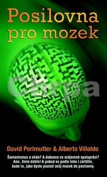 David Perlmutter, Alberto Villoldo: Posilovna pro mozek cena od 221 Kč