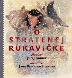 Juraj Kuniak, Jana Kiselová-Siteková: O stratenej rukavičke cena od 190 Kč