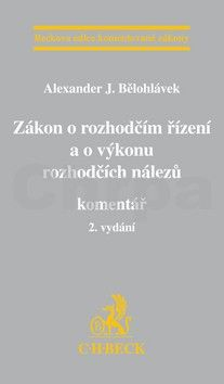 Alexander J. Bělohlávek: Zákon o rozhodčím řízení a o výkonu rozhodčích nálezů cena od 1708 Kč