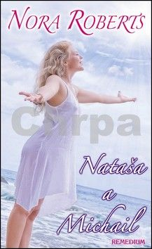 Nora Roberts: Nataša a Michail cena od 206 Kč