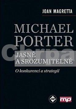 Joan Magretta: Michael Porter jasně a srozumitelně cena od 280 Kč