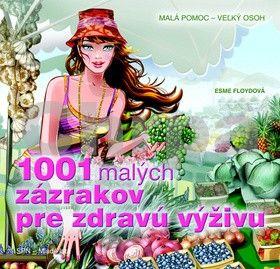 Esme Floyd: 1001 malých zázrakov pre zdravú výživu cena od 163 Kč