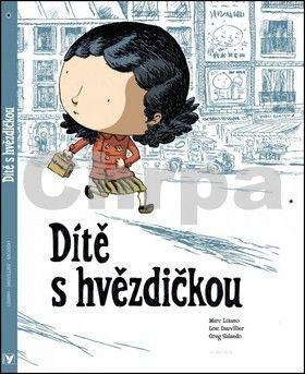 Marc Lizano, Loic Dauvillier, Greg Salsedo: Dítě s hvězdičkou cena od 152 Kč