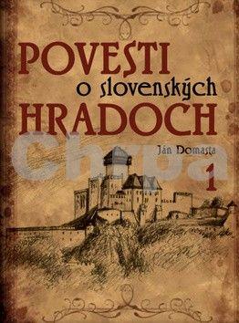 Ján Domasta: Povesti o slovenských hradoch 1 cena od 277 Kč