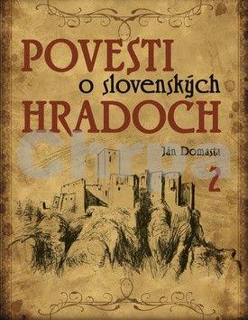 Ján Domasta: Povesti o slovenských hradoch 2 cena od 356 Kč