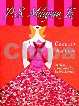Cecelia Ahern: P. S. Milujem ťa cena od 277 Kč
