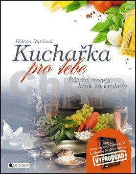 Helena Rytířová: Kuchařka pro tebe – báječné recepty krok za krokem cena od 178 Kč