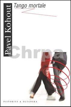 Pavel Kohout: Tango mortale cena od 169 Kč