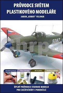Vilingr Jakub: Průvodce světem plastikového modeláře cena od 186 Kč