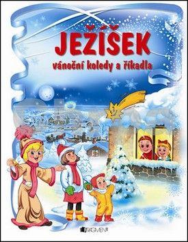 Mychajlyšynová Táňa: Ježíšek – Vánoční koledy a říkadla cena od 138 Kč