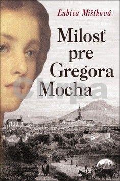 Ľubica Mišíková: Milosť pre Gregora Mocha cena od 133 Kč