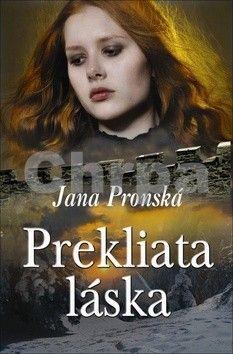 Jana Pronská: Prekliata láska cena od 191 Kč